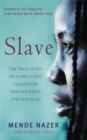Slave : The True Story of a Girl's Lost Childhood and Her FIght for Survival - Book