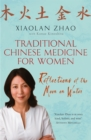 Traditional Chinese Medicine For Women : Reflections of the Moon on Water - Book