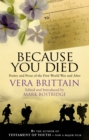 Because You Died : Poetry and Prose of the First World War and After - Book