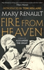 Fire from Heaven : A Novel of Alexander the Great: A Virago Modern Classic - Book