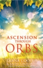 Ascension Through Orbs - eBook