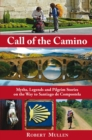 Call of the Camino : Myths, Legends and Pilgrim Stories on the Way to Santiago de Compostela - eBook
