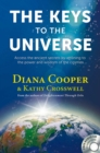 The Keys to the Universe : Access the Ancient Secrets by Attuning to the Power and Wisdom of the Cosmos - eBook