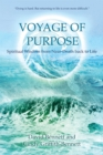 Voyage of Purpose : Spiritual Wisdom from Near-Death back to Life - eBook