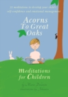 Acorns to Great Oaks : Meditations for Children - Book