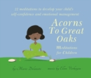 Acorns to Great Oaks (CD) : Meditations for Children - Book