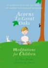 Acorns to Great Oaks : Meditations for Children - eBook