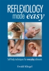 Reflexology Made Easy : Self-help techniques for everyday ailments - eBook