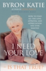 I Need Your Love - Is That True? : How to find all the love, approval and appreciation you ever wanted - Book