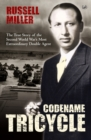 Codename Tricycle : The true story of the Second World War's most extraordinary double agent - Book