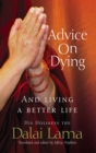 Advice On Dying : And living well by taming the mind - Book