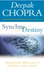 Synchrodestiny : Harnessing the Infinite Power of Coincidence to Create Miracles - Book