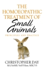 The Homoeopathic Treatment Of Small Animals : Principles and Practice - Book