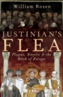 Justinian's Flea : Plague, Empire and the Birth of Europe - Book