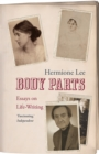 Body Parts : Essays on Life-Writing - Book