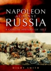 Napoleon Against Russia: a New History of 1812 - Book