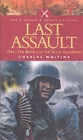 The Last Assault : 1944 - The Battle of the Bulge Reassessed - Book