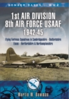1st Air Division 8th Air Force Usaaf 1942-45 - Bomber Bases of Ww2 Series - Book