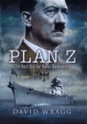 Plan Z: the Nazi Bid for Naval Dominance - Book