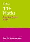 11+ Maths Practice Papers Book 1 : For the 2021 Gl Assessment Tests - Book