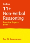 11+ Non-Verbal Reasoning Practice Papers Book 1 : For the 2021 Gl Assessment Tests - Book