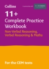 11+ Verbal Reasoning, Non-Verbal Reasoning & Maths Complete Practice Workbook : For the 2021 Cem Tests - Book