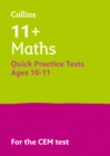 11+ Maths Quick Practice Tests Age 10-11 (Year 6) : For the 2021 Cem Tests - Book