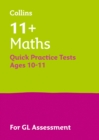 11+ Maths Quick Practice Tests Age 10-11 (Year 6) : For the 2021 Gl Assessment Tests - Book