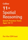 11+ Spatial Reasoning Quick Practice Tests Age 10-11 (Year 6) : For the 2021 Cem Tests - Book