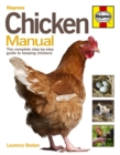 Chicken Manual : The Complete Step-by-step Guide to Keeping Chickens - Book