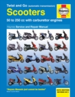 Twist And Go (Automatic Transmission) Scooters Service And Repair Manual : 50 to 250 cc with carburettor engines - Book