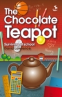 The Chocolate Teapot : Surviving at school - eBook