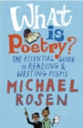What Is Poetry? : The Essential Guide to Reading and Writing Poems - Book