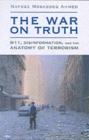 The War on Truth : Disinformation and the Anatomy of Terrorism - Book