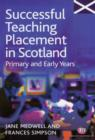 Successful Teaching Placement in Scotland Primary and Early Years - Book