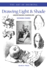 Art of Drawing: Drawing Light and Shade : Understanding Chiaroscuro - Book