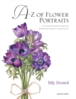 A-Z of Flower Portraits : An Illustrated Guide to Painting 40 Beautiful Flowers in Watercolour - Book