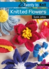 20 to Knit: Knitted Flowers - Book