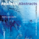 Realistic Abstracts : Painting Abstracts Based on What You See - Book