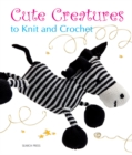 Cute Creatures to Knit and Crochet - Book