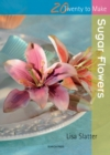 Twenty to Make: Sugar Flowers - Book