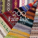 200 Fair Isle Designs : Knitting Charts, Combination Designs, and Colour Variations - Book