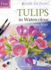 Ready to Paint: Tulips : In Watercolour - Book