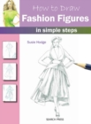 How to Draw: Fashion Figures : In Simple Steps - Book