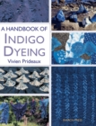 A Handbook of Indigo Dyeing : Re-Issue - Book