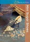 Twenty to Make: Mini Sugar Shoes - Book