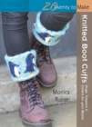 Twenty to Make: Knitted Boot Cuffs : Hugs, Toppers and Covers for Your Boots - Book