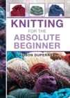 Knitting for the Absolute Beginner - Book