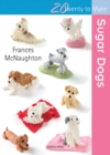 Twenty to Make: Sugar Dogs - Book