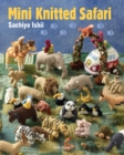 Mini Knitted Safari : 27 Tiny Animals to Knit - Book